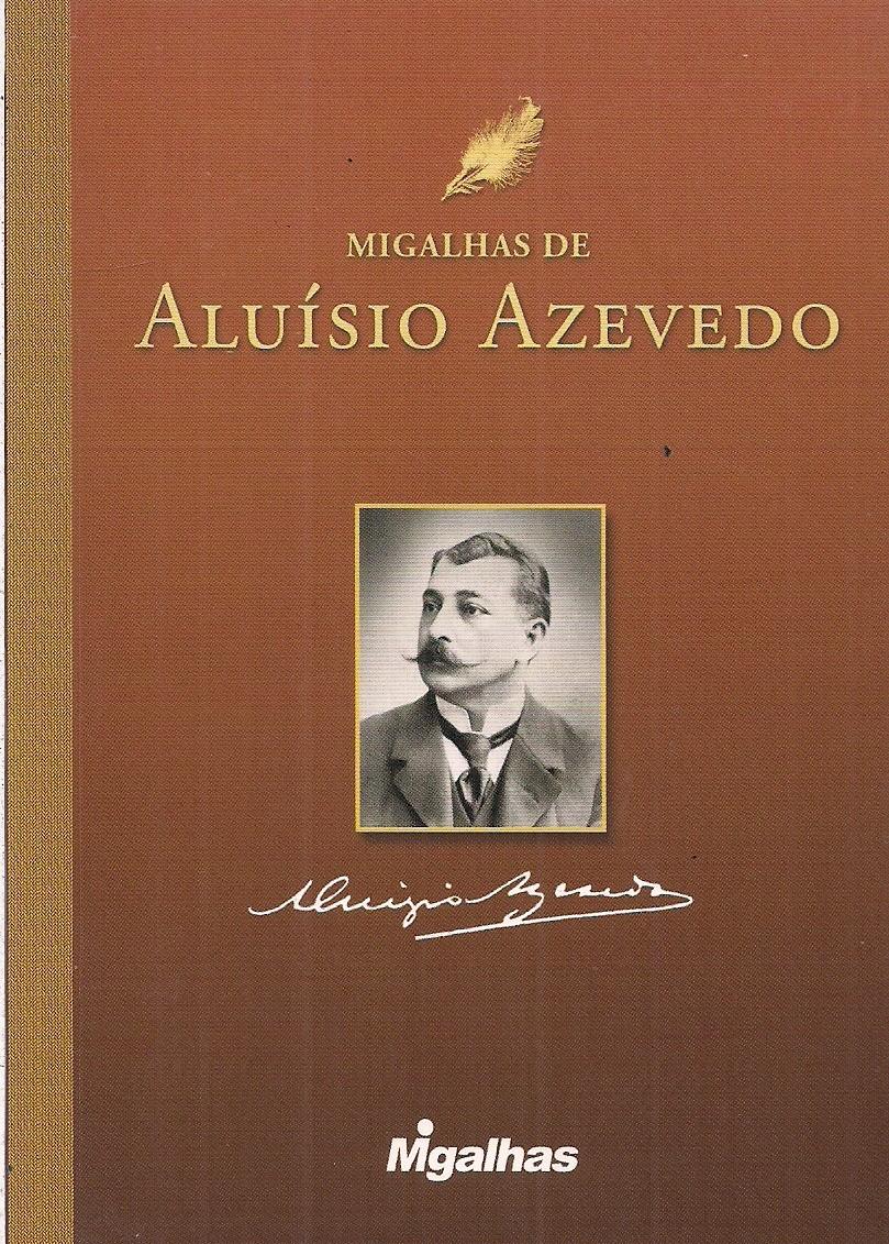 Foto 1 - Migalhas de Aluísio Azevedo