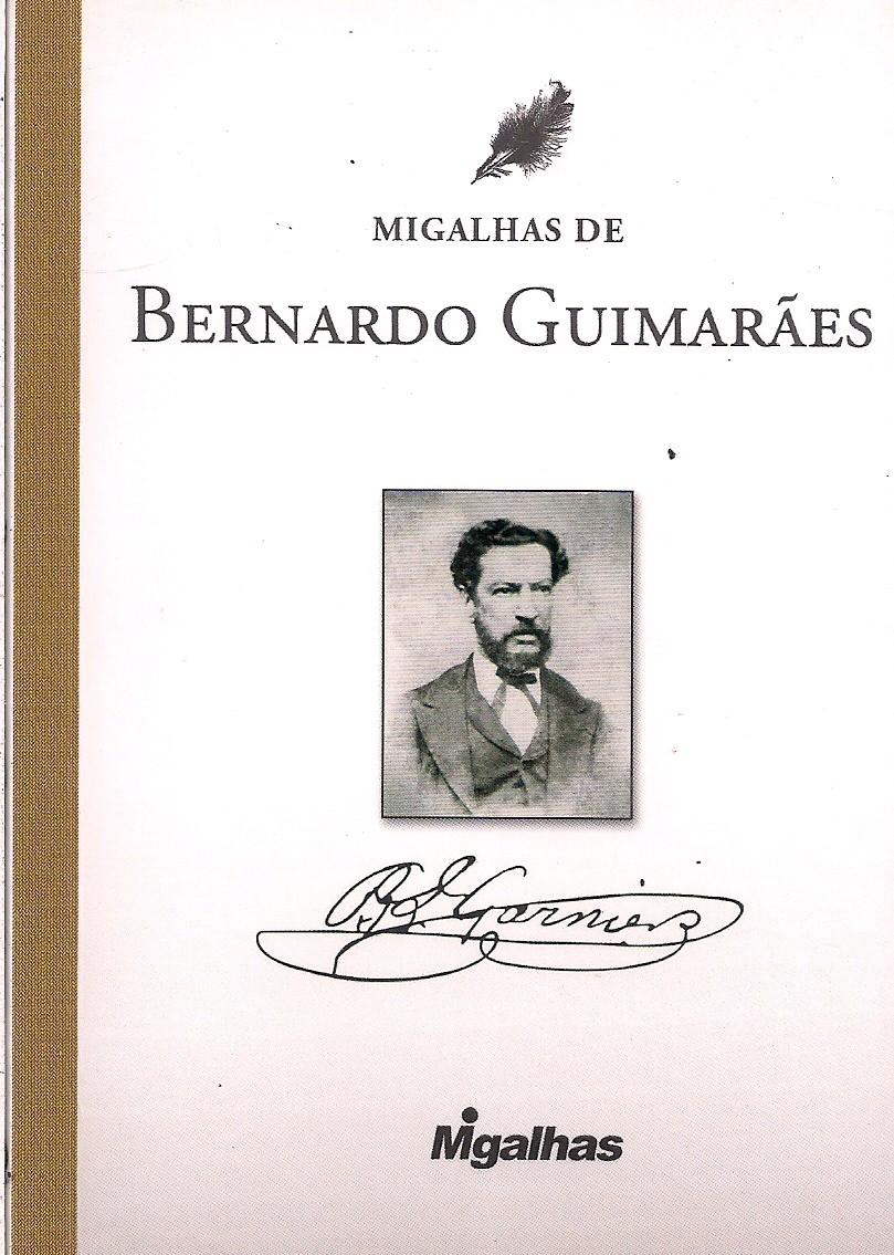 Foto 1 - Migalhas de Bernardo Guimarães