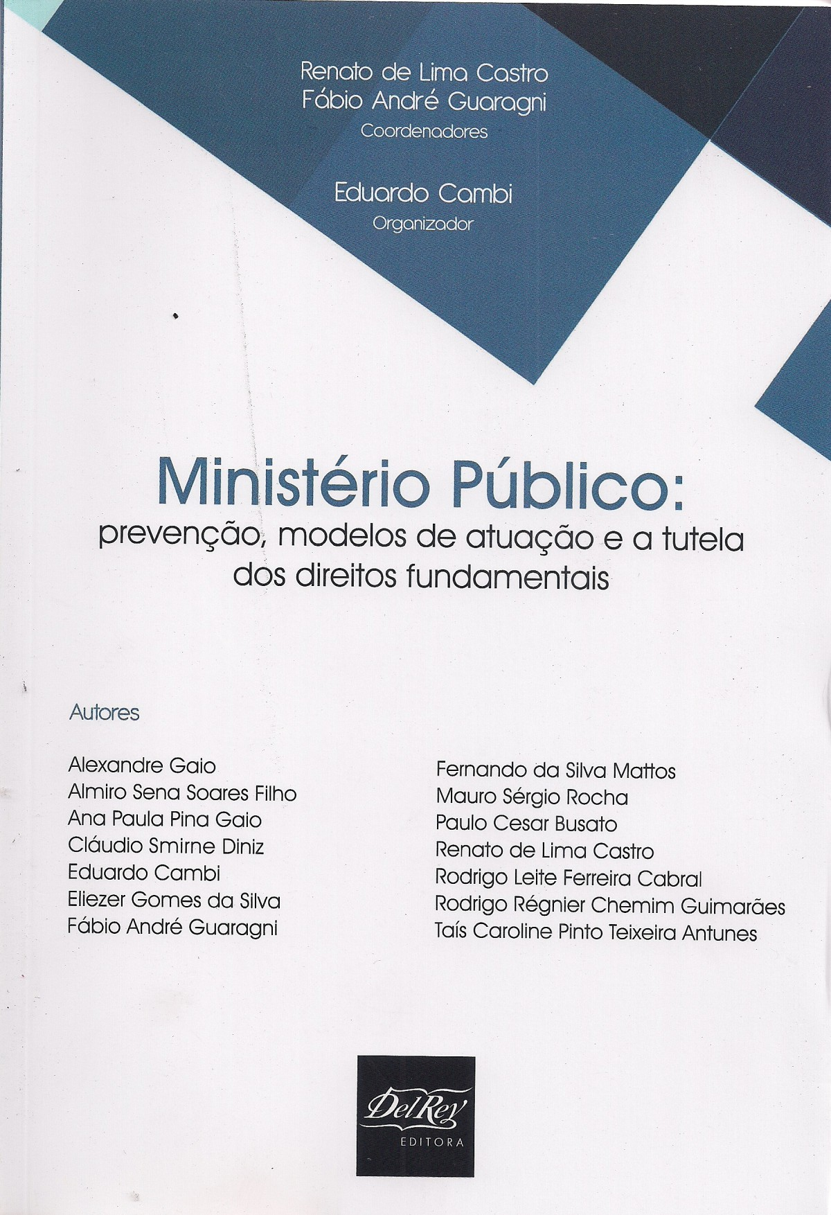 Foto 1 - Ministério Público - Prevenção. Modelos de Atuação e A Tutela Dos Direitos Fundamentais