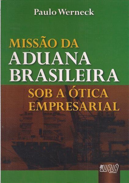 Foto 1 - Missão da Aduana Brasileira - Sob a ótica empresarial