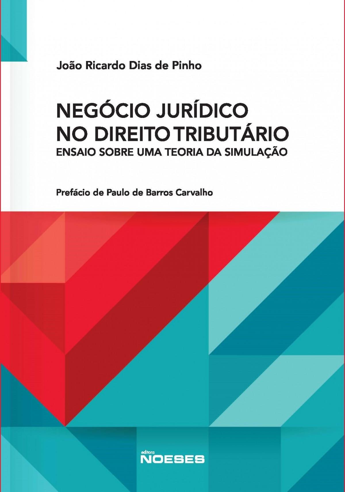 Foto 1 - Negócio Jurídico no Direito Tributário - Ensaio sobre uma teoria da simulação