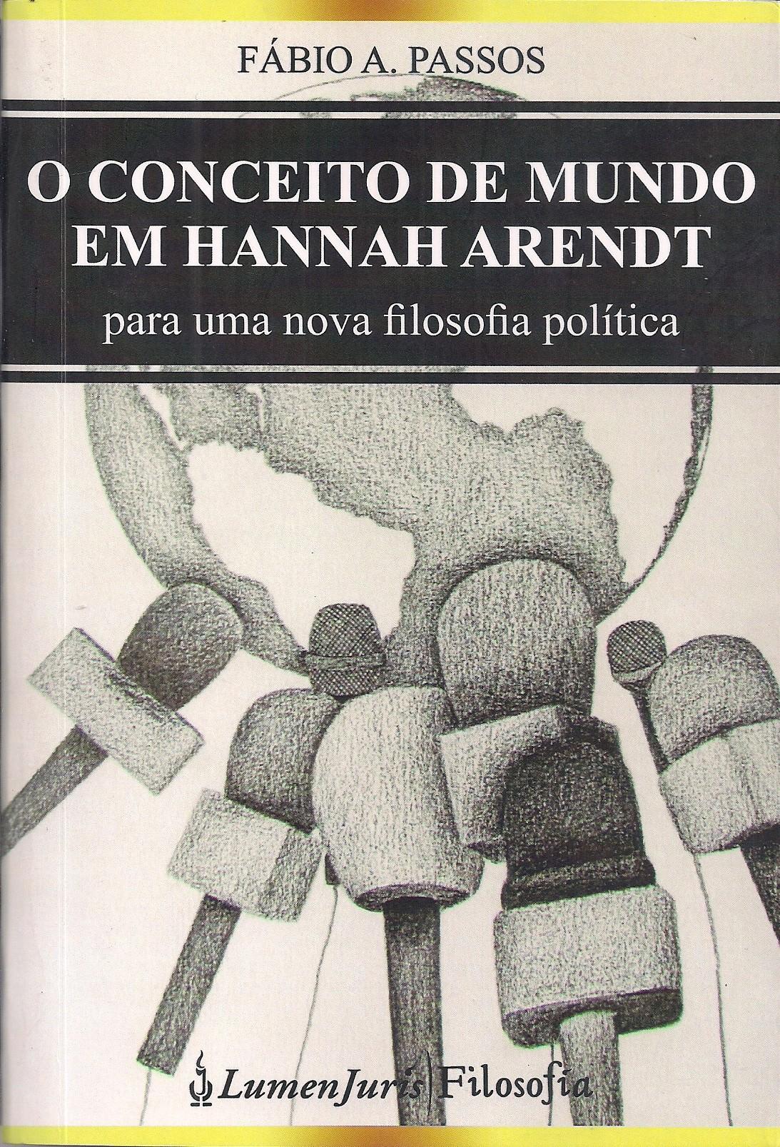 Foto 1 - O Conceito de Mundo Em Hannah Arendt - Para Uma Nova Filosofia Política