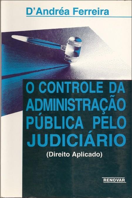 Foto 1 - O Controle da Administração Pública pelo Judiciário (Direito Aplicado)