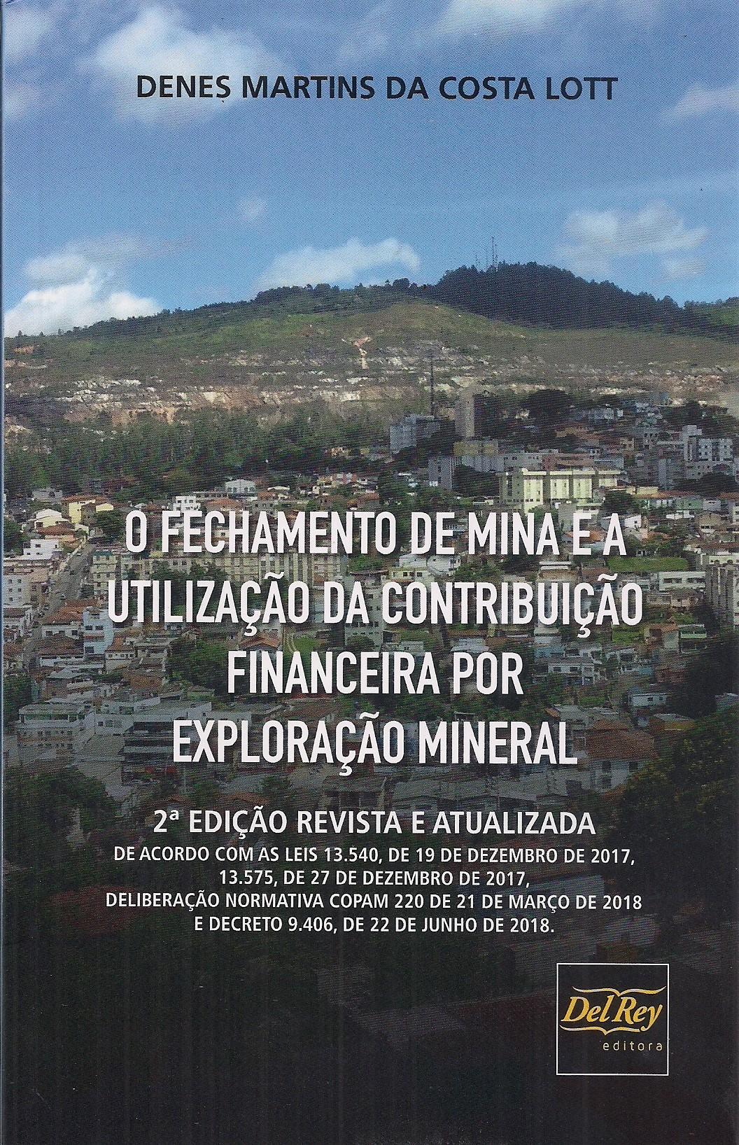 Foto 1 - O Fechamento de Mina e a Utilização da Contribuição Financeira por Exploração Mineral