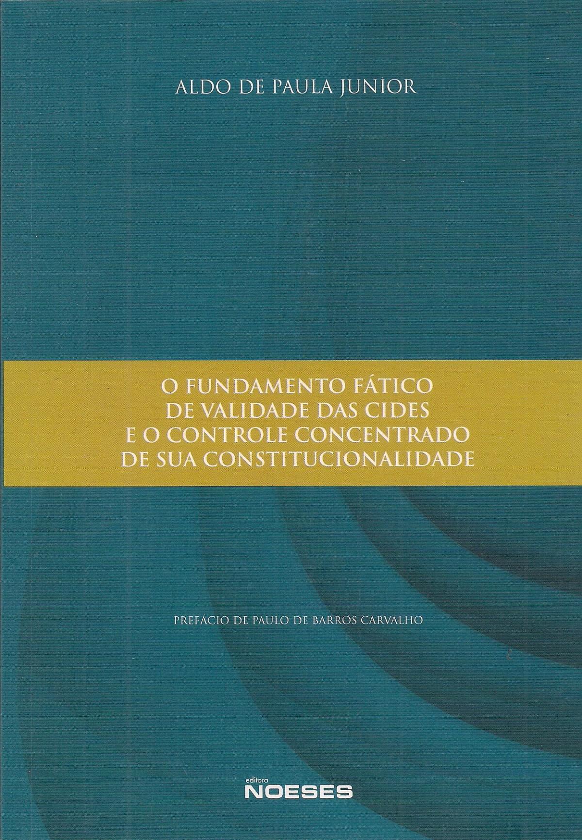Foto 1 - O Fundamento Fático de Validade das Cides e o Controle Concentrado de sua Constitucionalidade