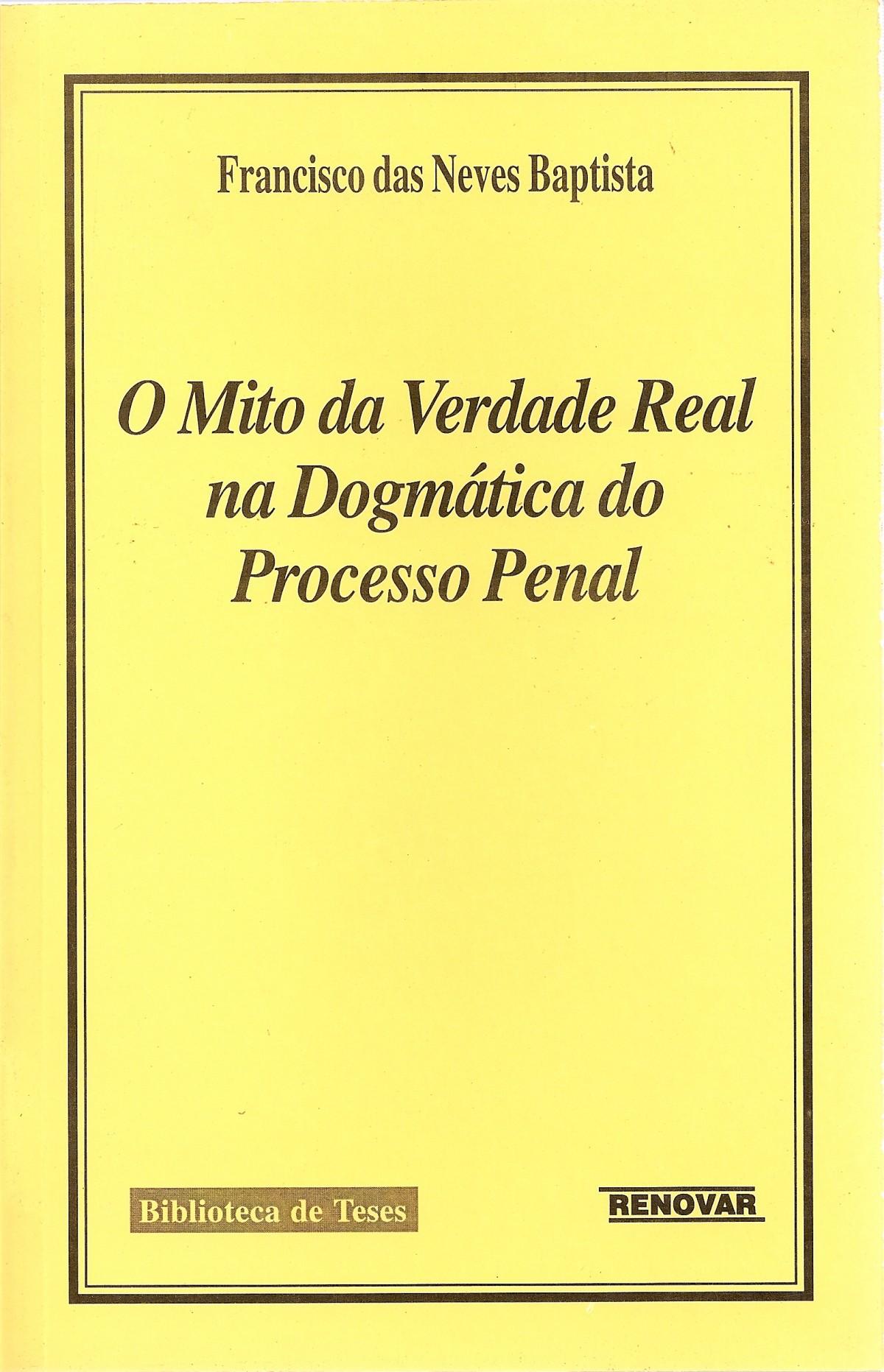 Foto 1 - O Mito da Verdade Real na Dogmática do Processo Penal