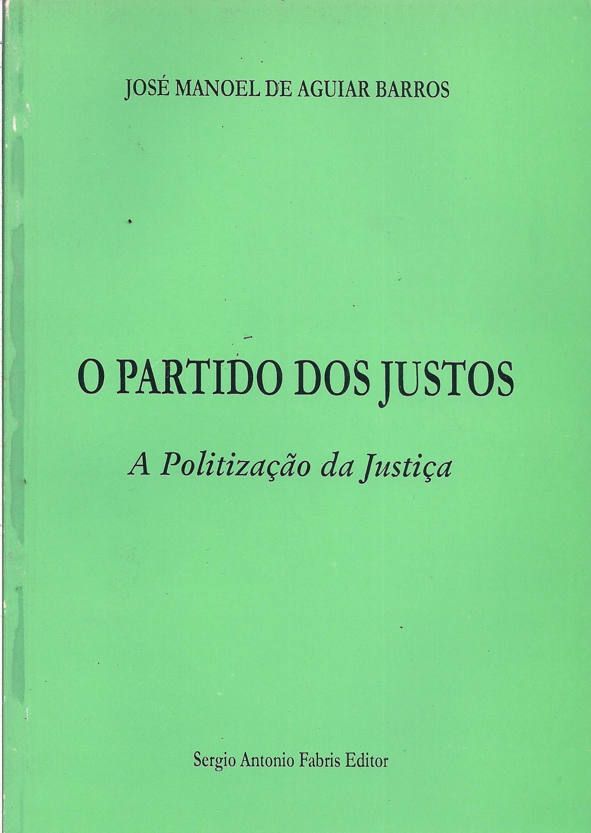 Foto 1 - O Partido dos Justos - A Politização da Justiça