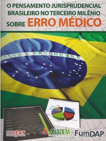 Foto 1 - O Pensamento Jurisprudencial Brasileiro no Terceiro Milênio Sobre Erro Médico