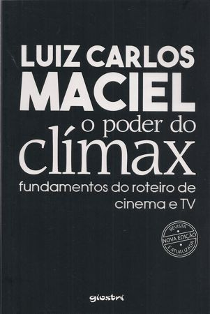 Foto 1 - O poder do Clímax - Fundamentos do roteiro de cinema e TV