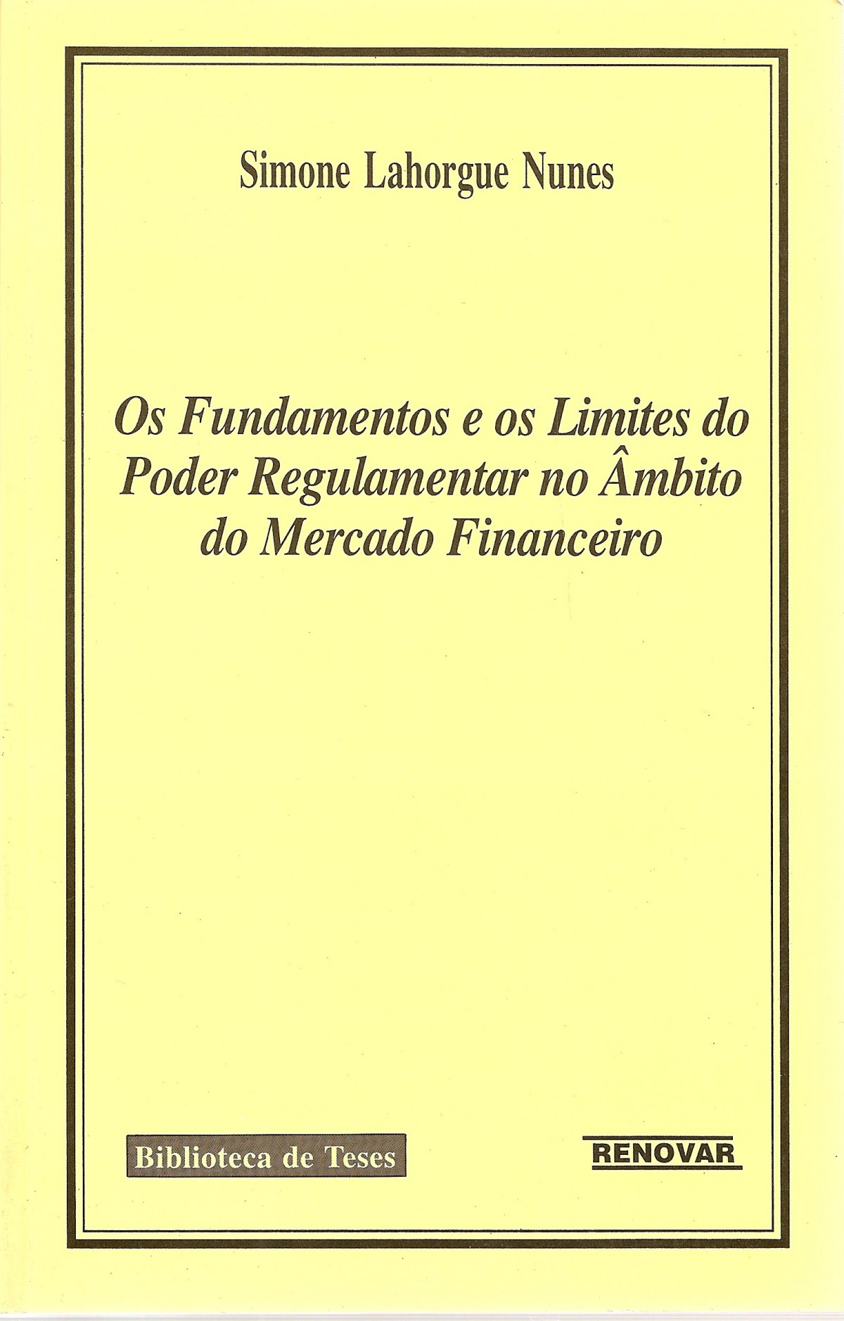 Foto 1 - Os fundamentos e os Limites do Poder Regulamentar no Âmbito do Mercado Financeiro