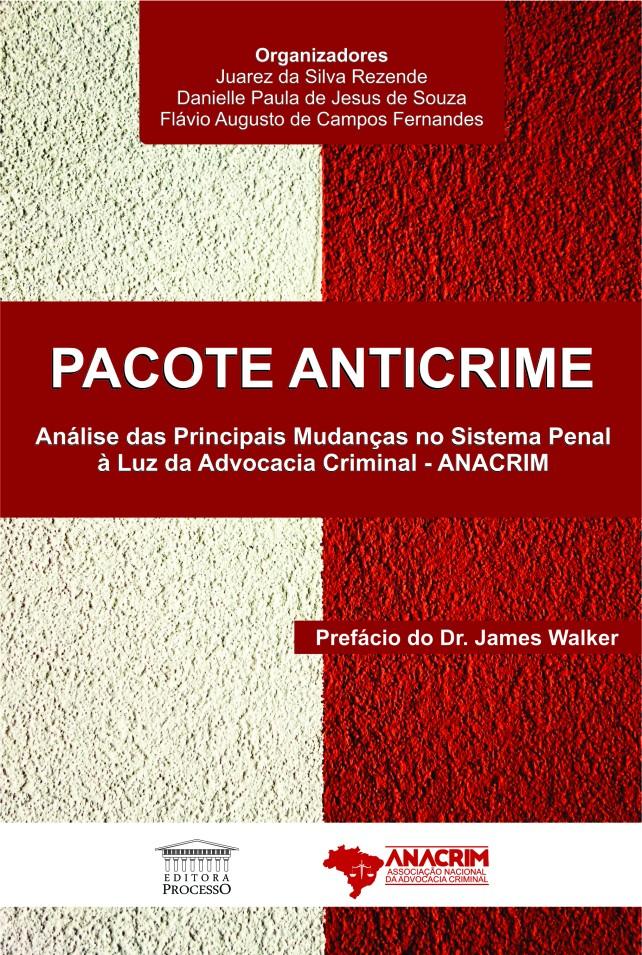 Foto 1 - PACOTE ANTICRIME - Análise das Principais Mudanças no Sistema Penal à Luz da Advocacia Criminal