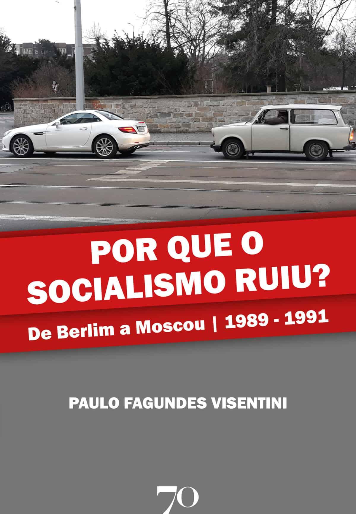 Foto 1 - Por que o Socialismo ruiu? - De Berlim a Moscou | 1989-1991
