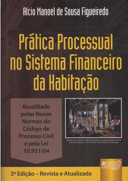 Foto 1 - Prática Processual no Sistema Financeiro da Habitação