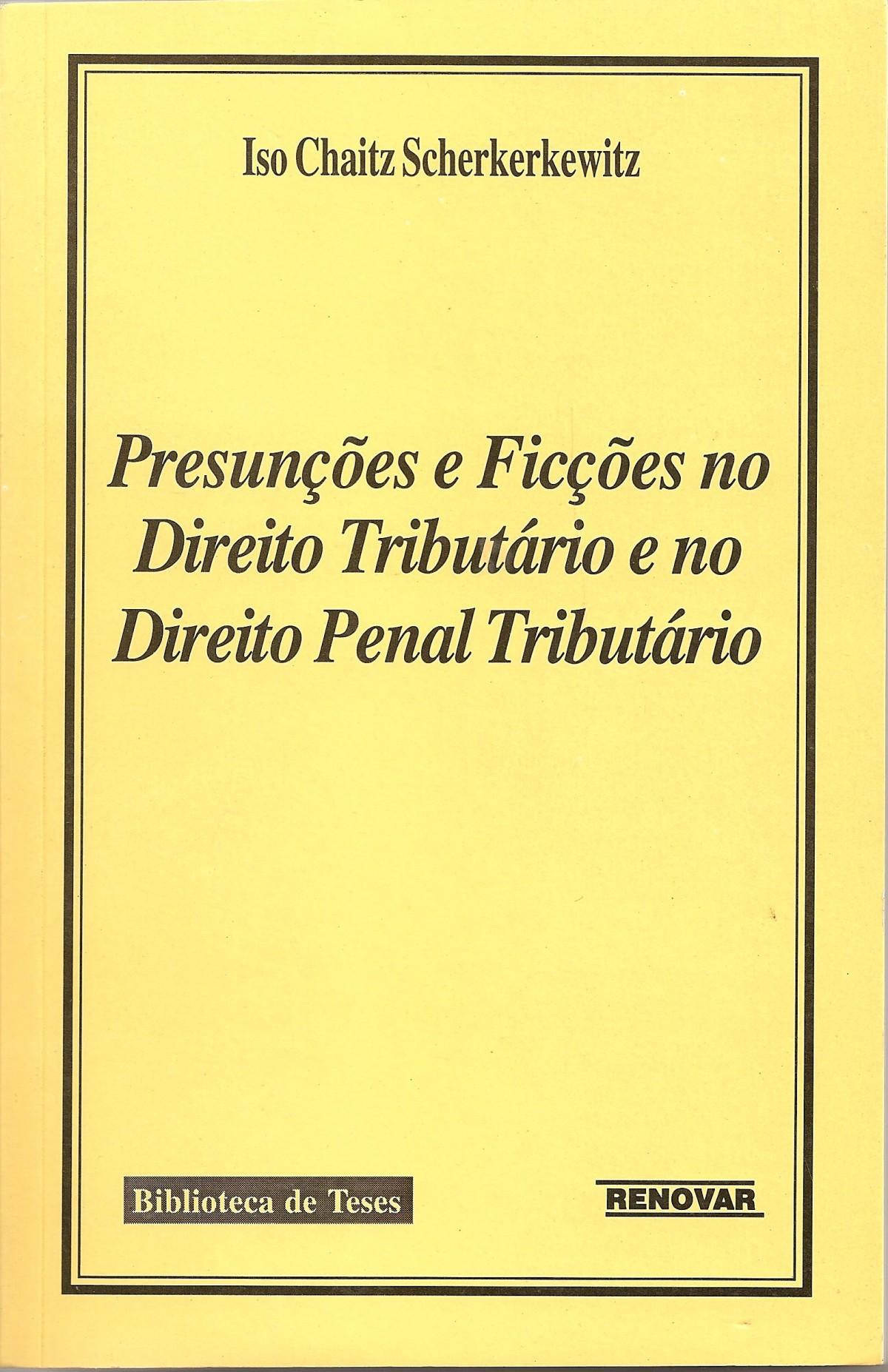 Foto 1 - Presunções e Ficções no Direito Tributário e no Direito Penal Tributário