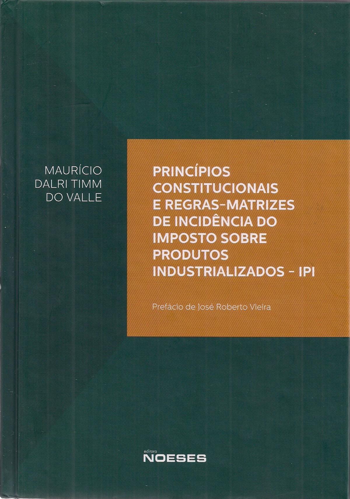 Foto 1 - Princípios Constitucionais e Regras-Matrizes de Incidência do Imposto sobre Produtos Industrializado