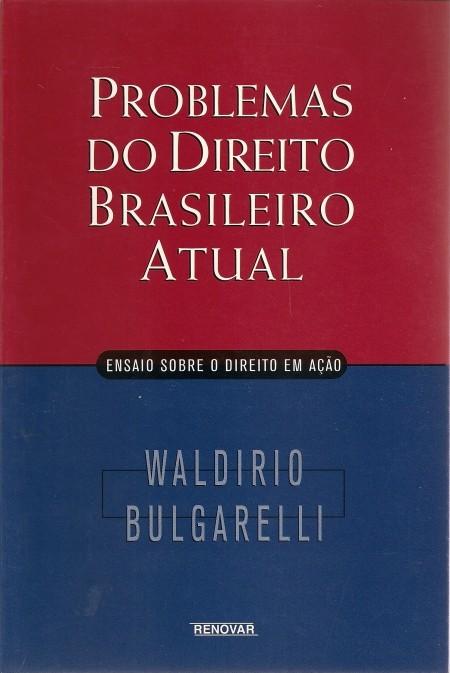 Foto 1 - Problemas do Direito Brasileiro Atual - Ensaio sobre o Direito em ação