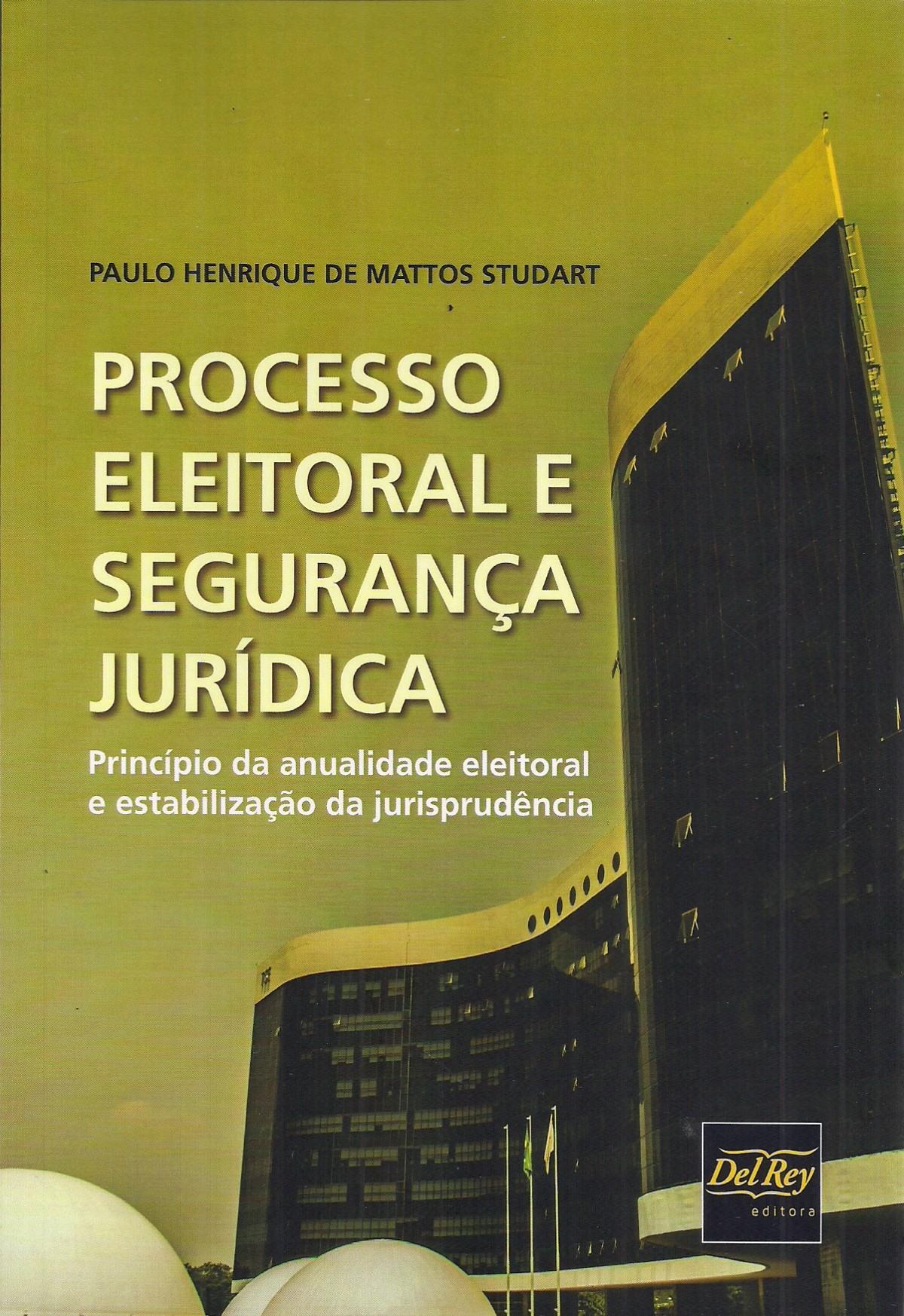 Foto 1 - Processo Eleitoral e Segurança Jurídica - Princípio da Anualidade Eleitoral e Estabilização da Juris