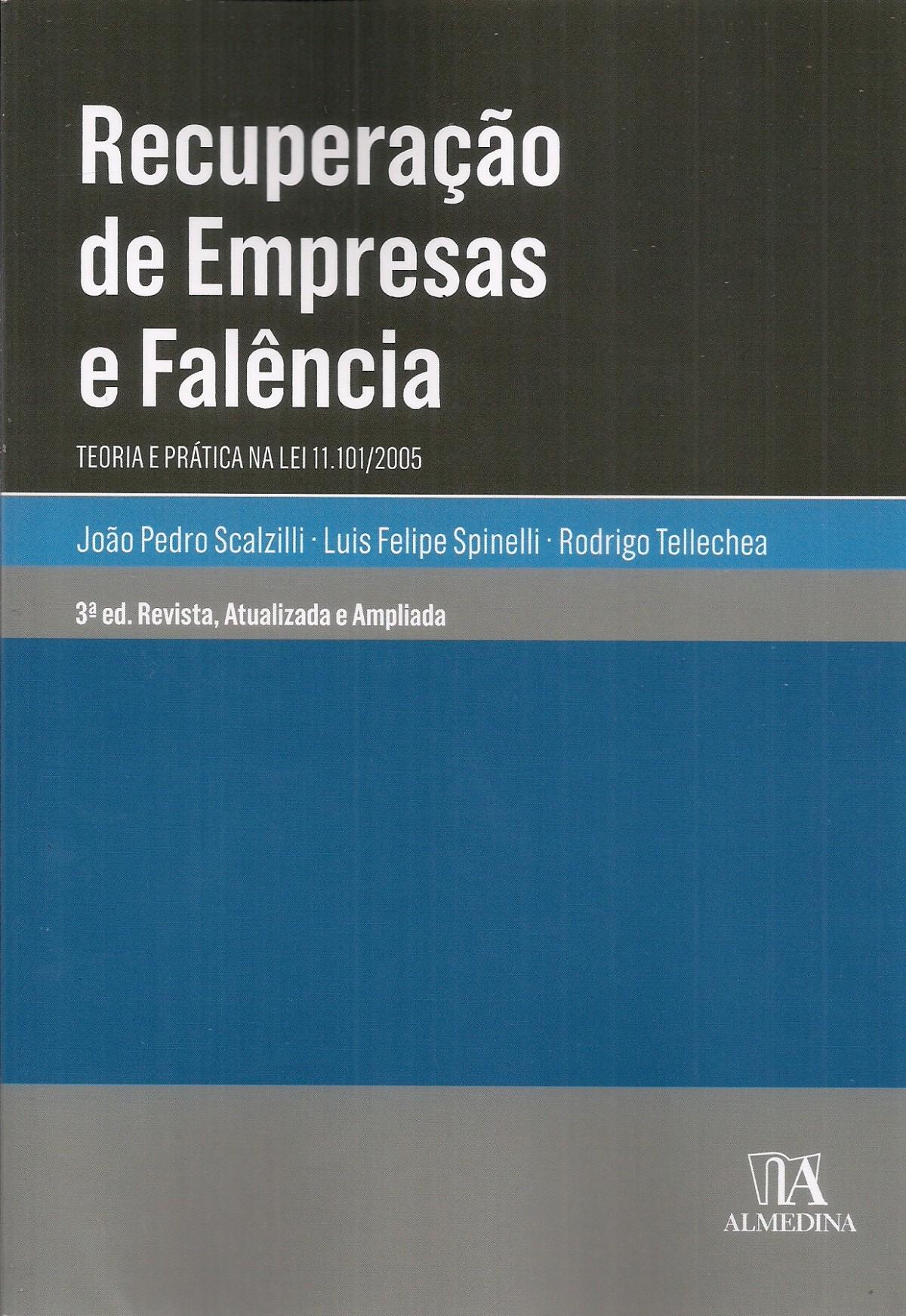 Foto 1 - Recuperação de Empresas e Falência - Teoria e prática na lei 11.101/2005
