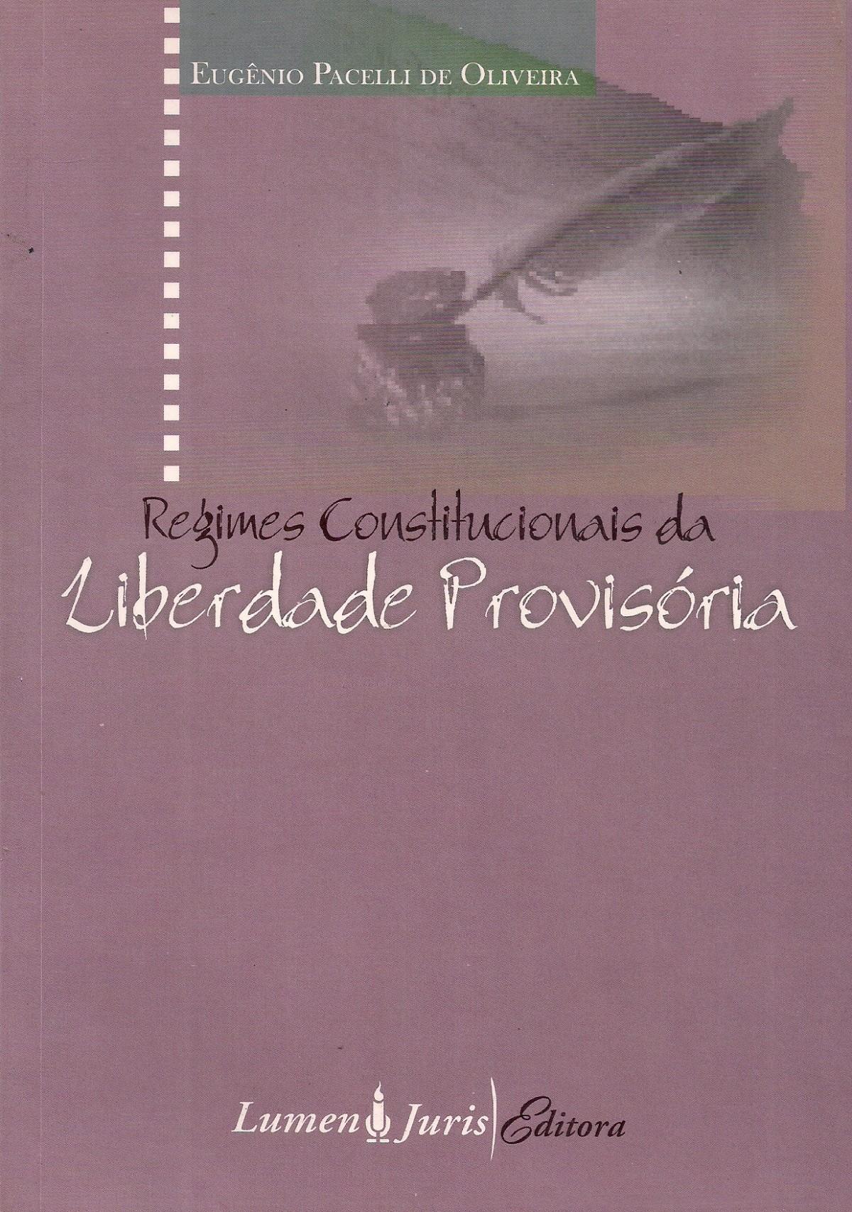 Foto 1 - Regimes Constitucionais da Liberdade Provisória