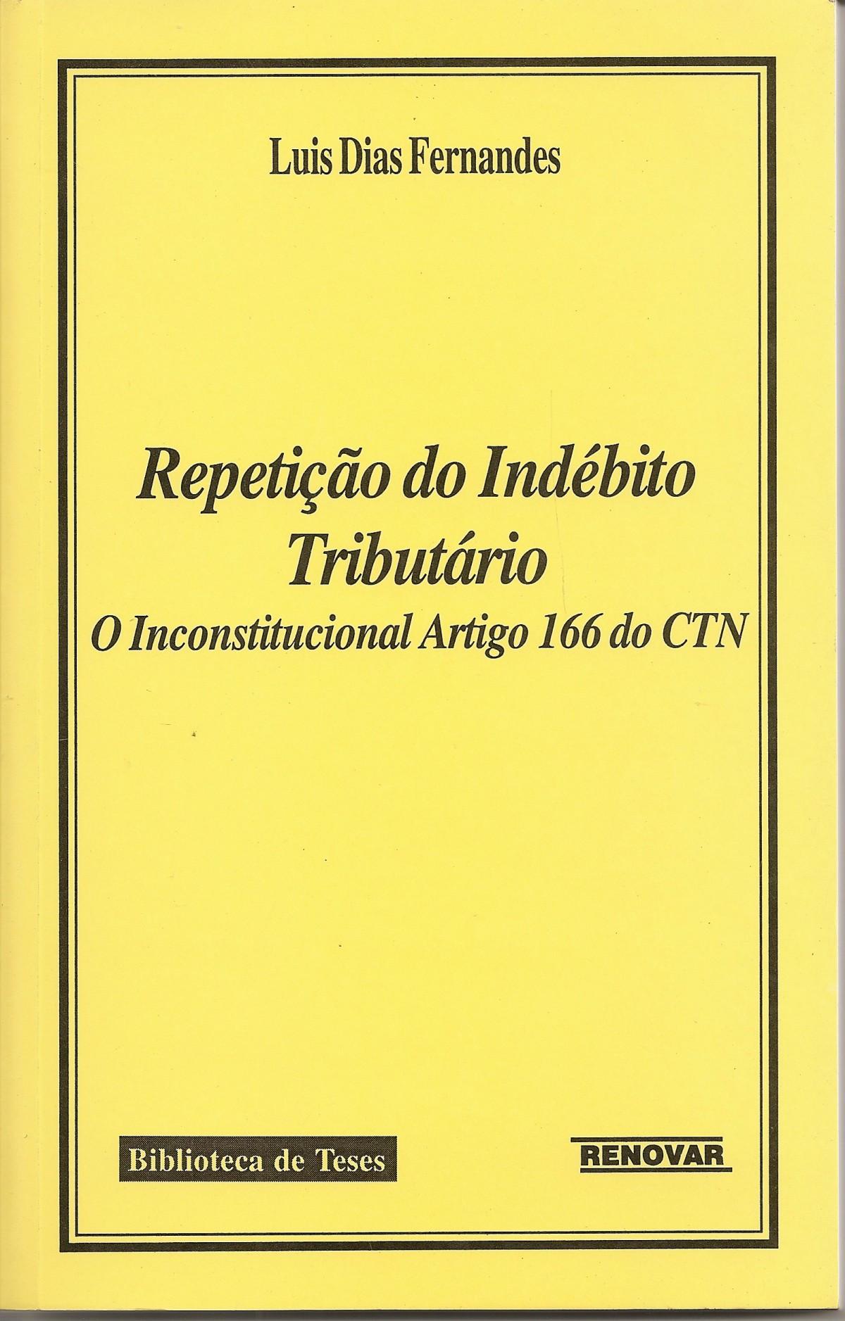 Foto 1 - Repetição do Indébito Tributário - O Inconstitucional Artigo 166 do Ctn