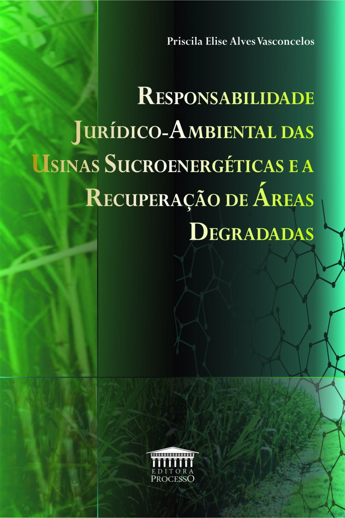 Foto 1 - Responsabilidade Jurídico-Ambiental das Usinas Sucroenergéticas e a Recuperação de Áreas Degradas