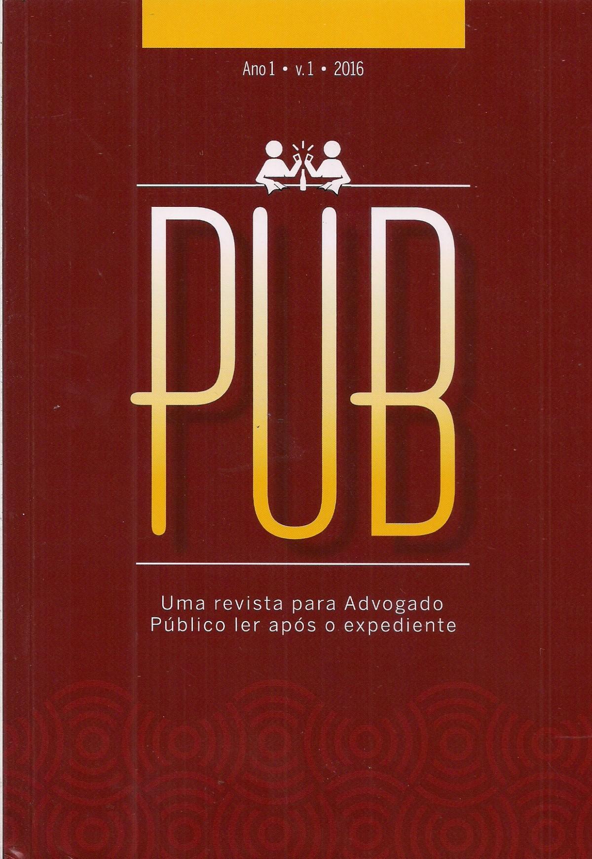 Foto 1 - Revista PUB 1 - Uma revista para Advogado Público ler após o expediente