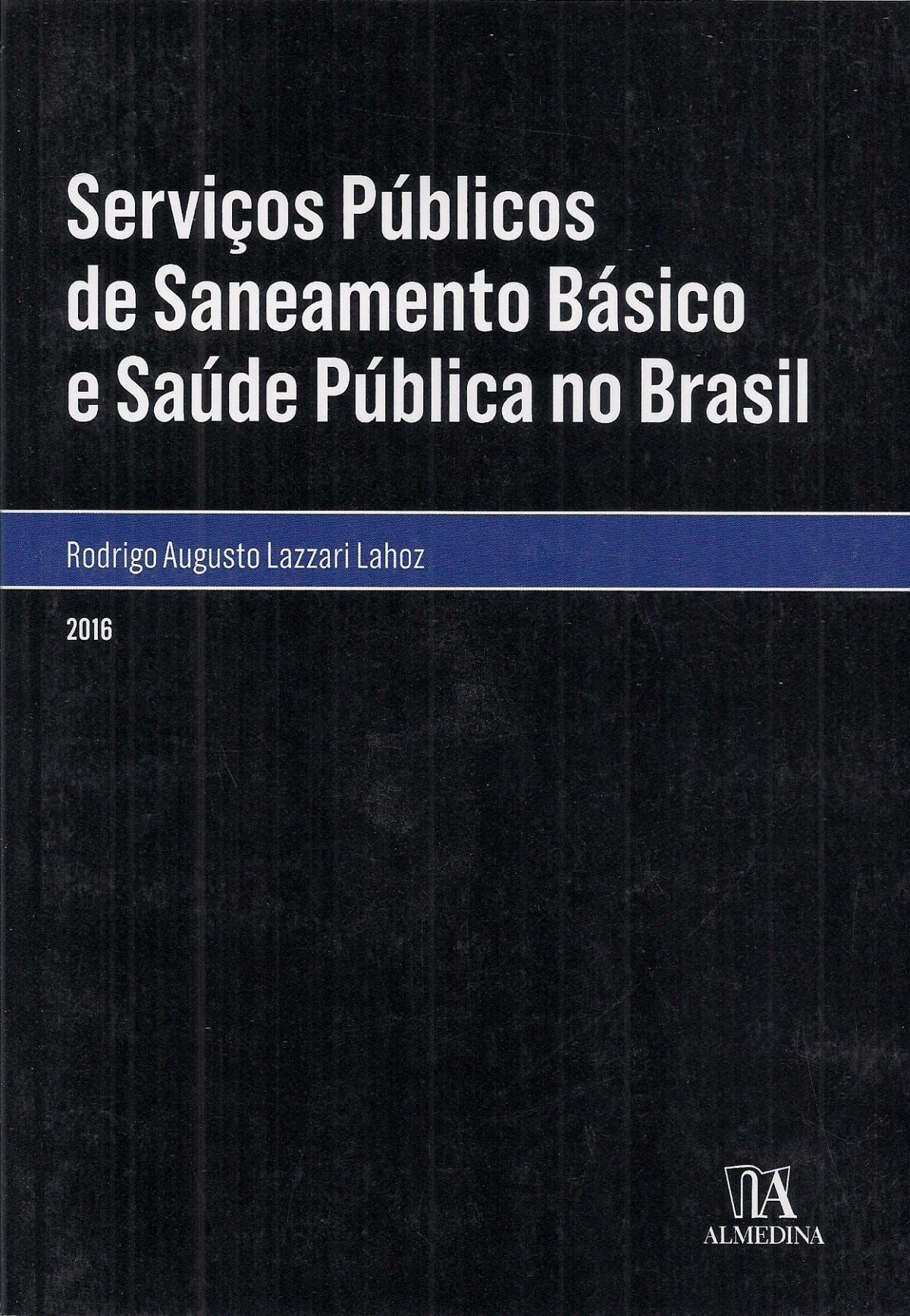 Foto 1 - Serviços públicos de Saneamento Básico e Saúde Pública no Brasil
