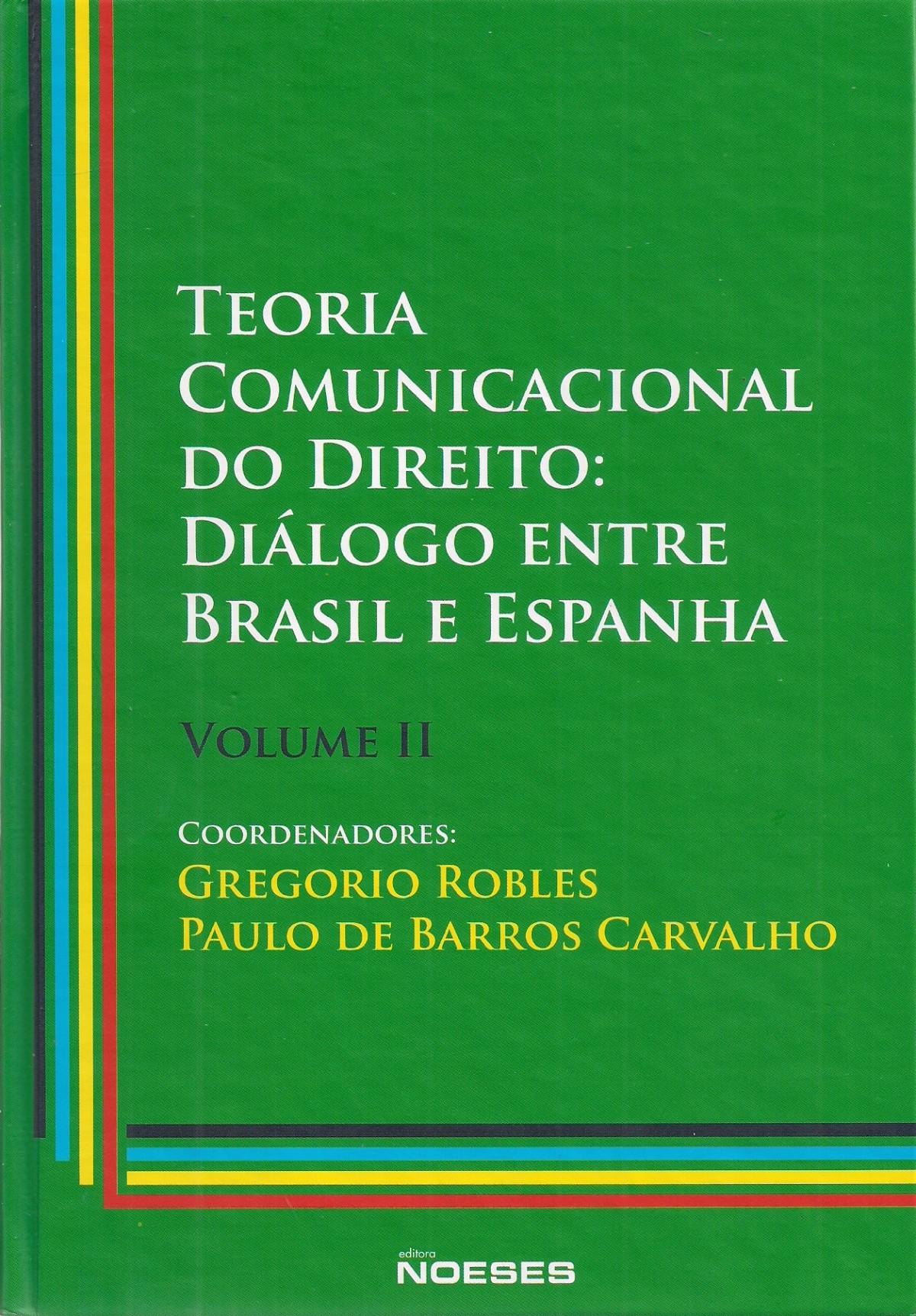 Foto 1 - Teoria Comunicacional do Direito: Diálogo entre Brasil e Espanha- Volume II