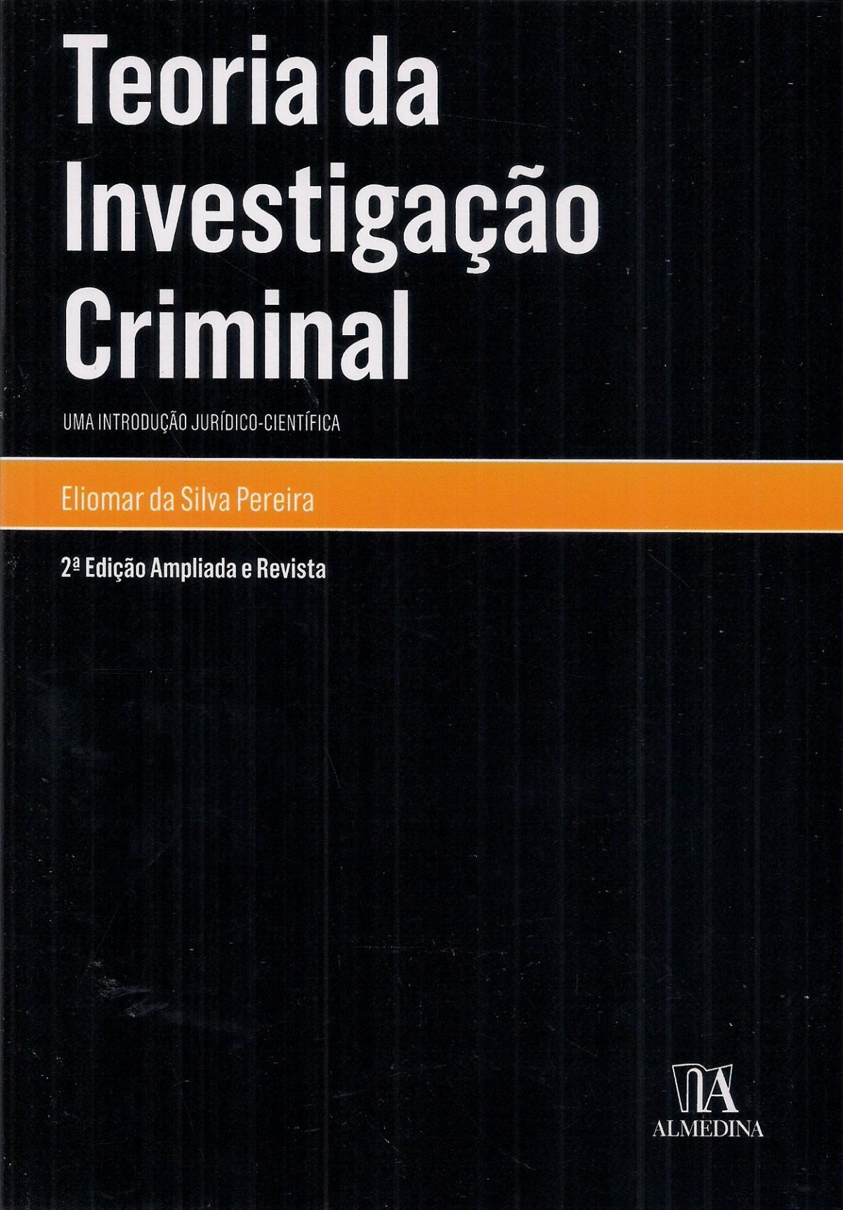 Foto 1 - Teoria da Investigação Criminal - Uma Introdução Jurídico-Científica