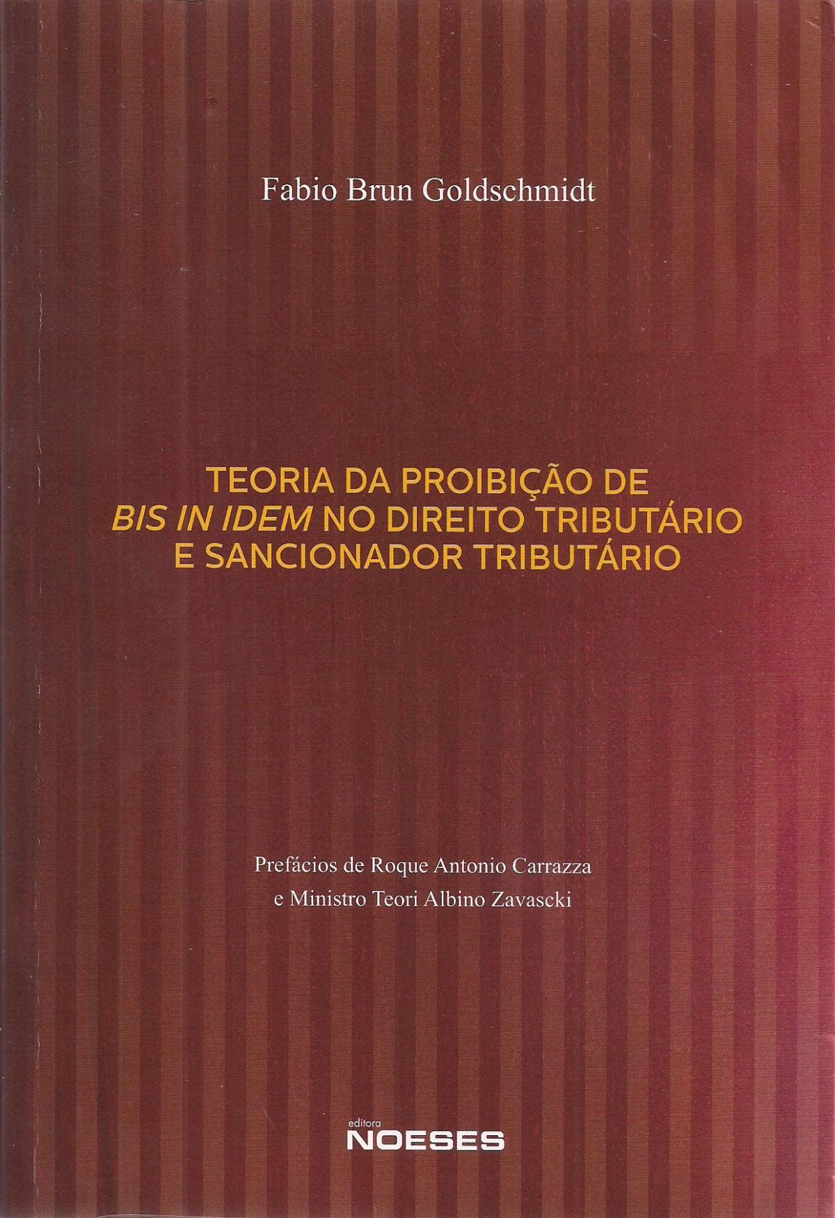 Foto 1 - Teoria da Proibição de BIS IN IDEM no Direito Tributário e Sancionador Tributário