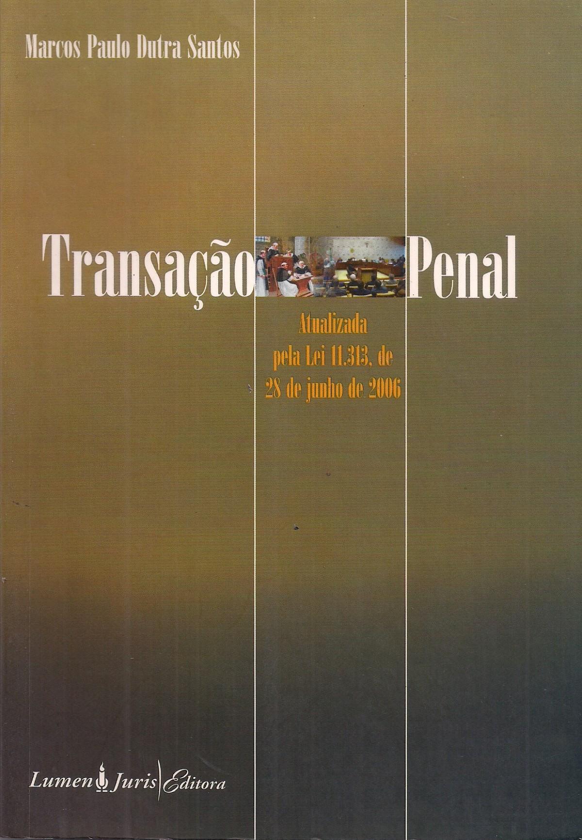 Foto 1 - Transação Penal - Atualizada Pela Lei 11.313, de 28 de Junho de 2006