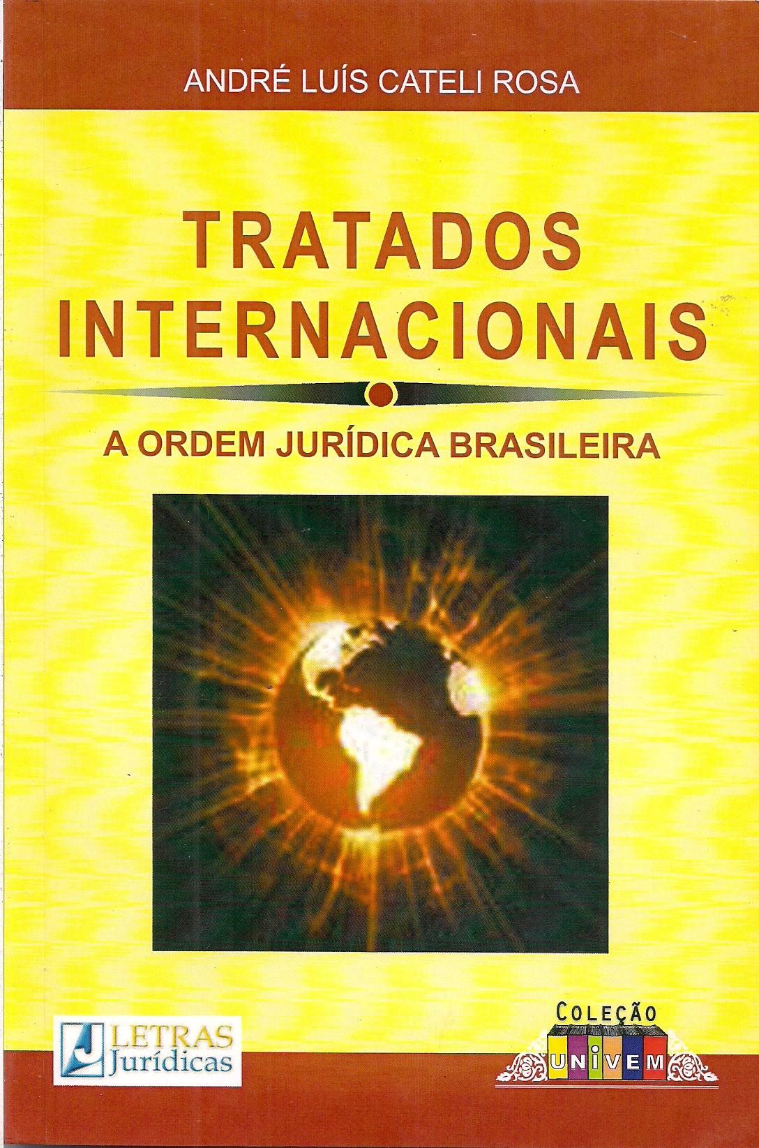 Foto 1 - Tratados Internacionais - A Ordem Jurídica Brasileira