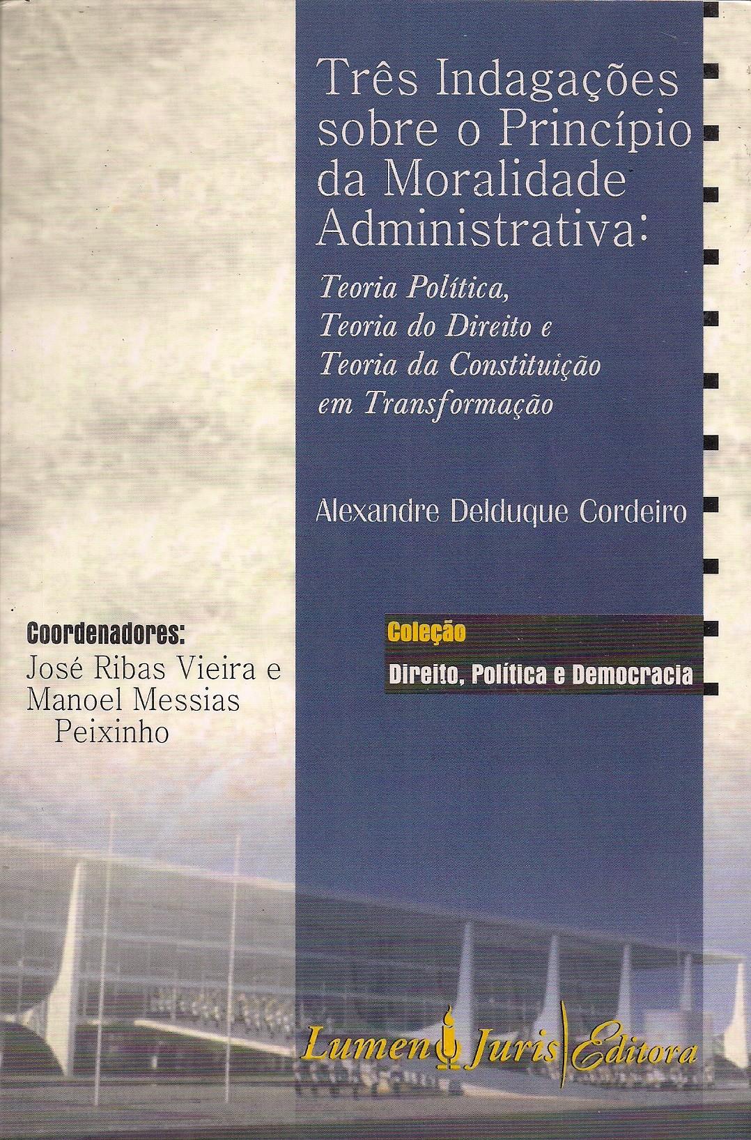 Foto 1 - Três Indagações Sobre o Princípio da Moralidade Administrativa - Teoria Política, Teoria do Direito