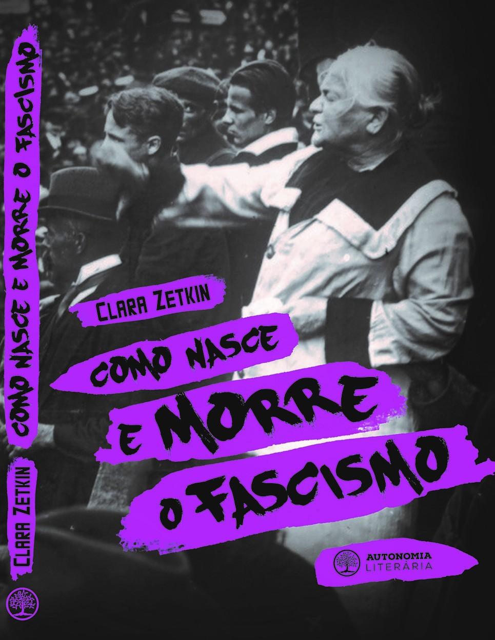Foto 1 - Como nasce e morre o fascismo - Clara Zetkin