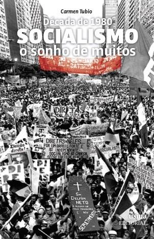 Foto 1 - Década de 80 - Socialismo, o sonho de muitos