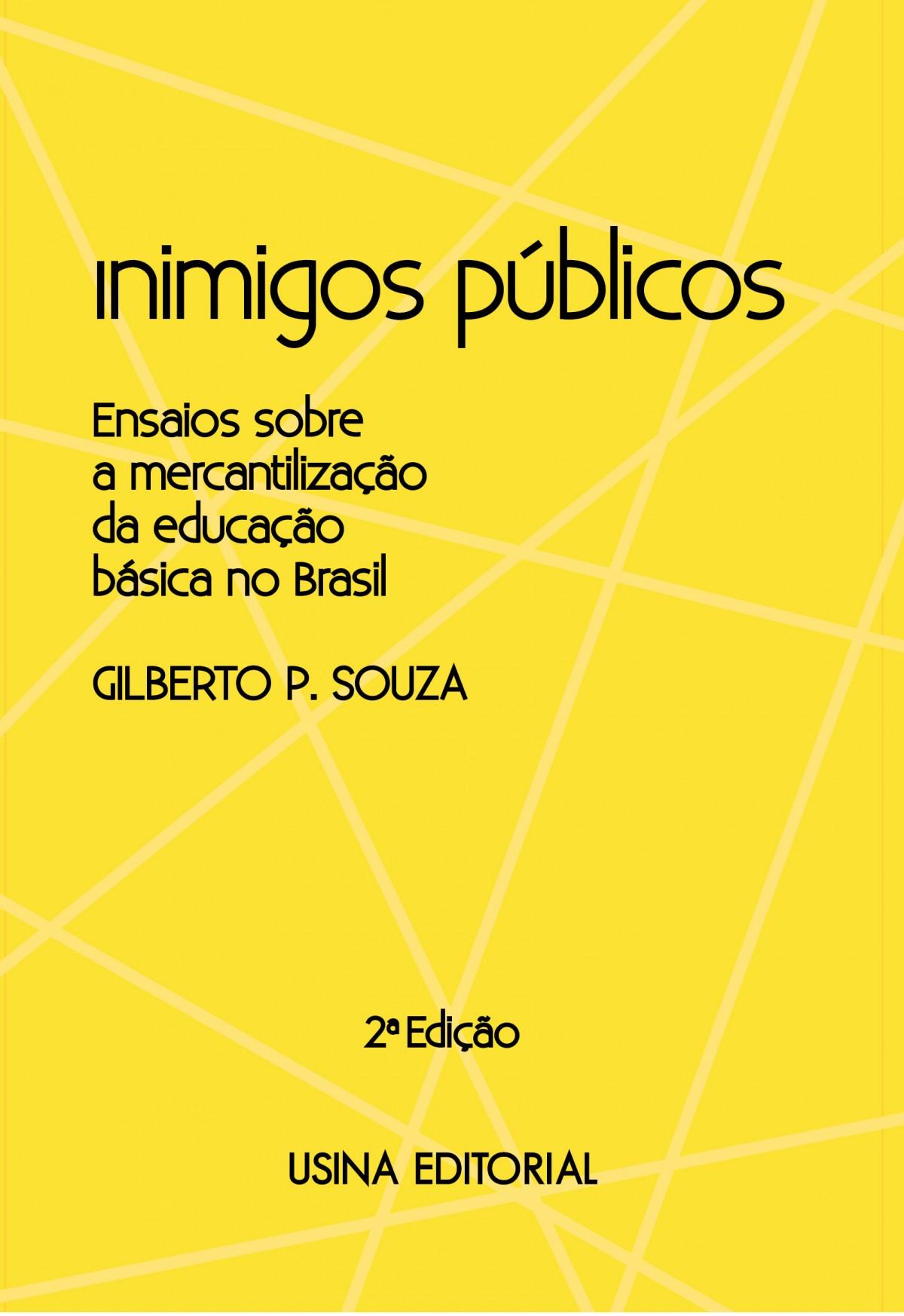 Foto 1 - Inimigos Públicos. Ensaios sobre a mercantilização da educação básica no Brasil