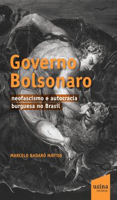 Foto 1 - Governo Bolsonaro: neofascismo e autocracia burguesa na Brasil