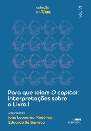 Foto2 - Para que leiam O capital: interpretações sobre o Livro I - Coleção NIEP MARX Volume VI