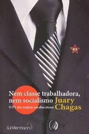 Foto 1 - PT Nem classe trabalhadora, nem socialismo. O PT das origens aos dias atuais