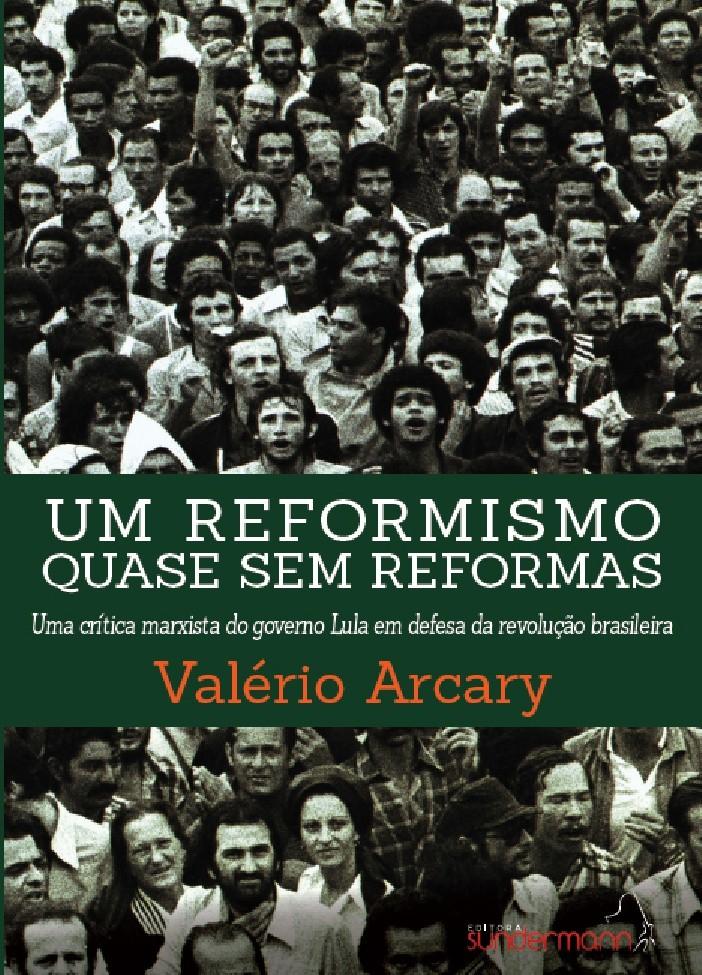 Foto 1 - Um reformismo quase sem reformas. Uma crítica marxista do governo Lula em defesa da revolução brasileira