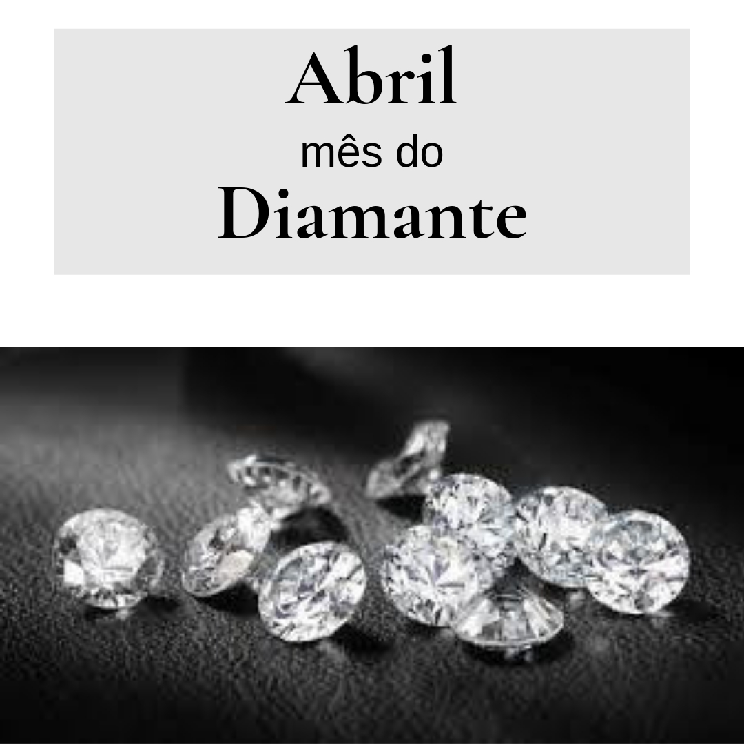 Abril mês do Diamante
