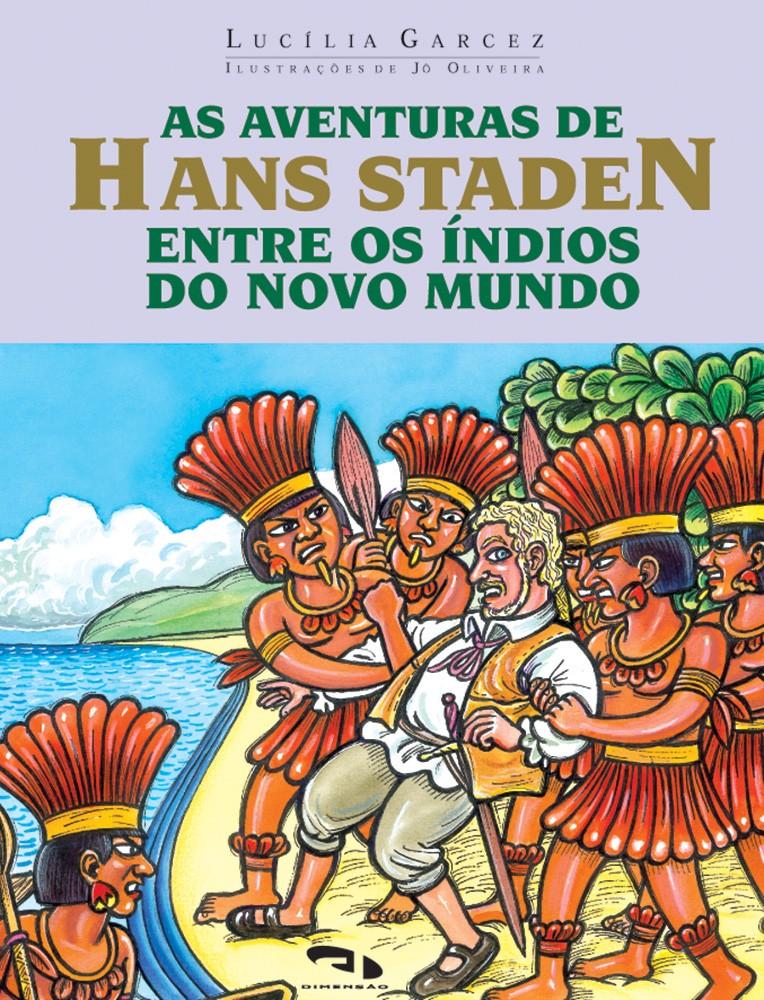 Foto 1 - Aventuras de Hans Staden entre os índios do novo mundo, As