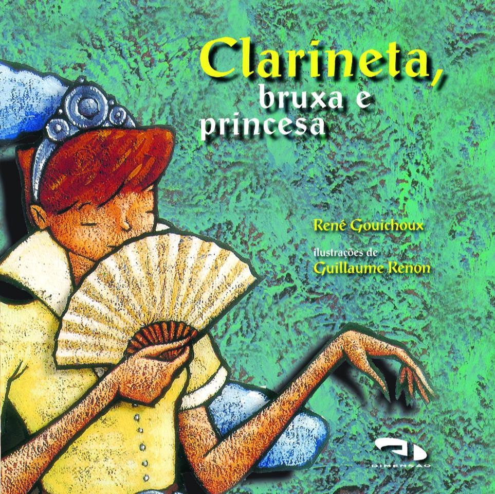 Foto 1 - Clarineta, bruxa e princesa