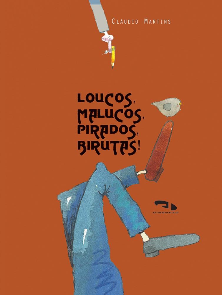Foto 1 - Loucos, Malucos, Pirados, Birutas!